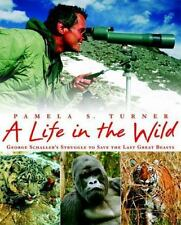 A Life in the Wild: George Schaller's Struggle to Save the Last Great-ExLibrary