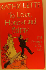 #AO, Kathy Lette TO LOVE, HONOUR AND BETRAY S/cover Postage Fast & FREE Ask A...