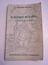 CONTES DU VIEUX BERRY , INDRE , CHER . LE BERGER M ' A DIT ... JL BONCOEUR .