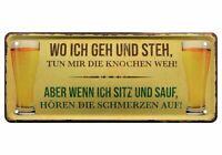 Blechschild lustige Sprüche Deko Bier Trinken Saufen Wo ich geh und steh 28x12