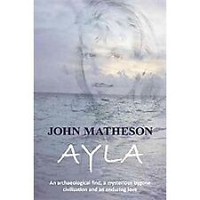 Ayla : An Archaeological Find, a Mysterious Bygone Civilization and an Enduring