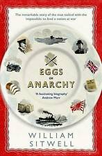 Eggs or Anarchy: The remarkable story of the man tasked with the impossible: to