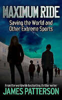 Maximum Ride: Saving the World and Other Extreme Sports, Patterson, James , Good