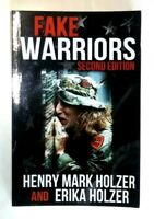 Fake Warriors Second Edition by Henry & Erika Holzer Military Veteran Imposters