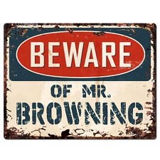 PBMR0732 Beware of MR. BROWNING Chic Plate TIN Sign Home Decor Funny Gift Ideas