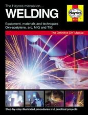 The Haynes Manual Welding Step-by-Step Illustrated Procedures Practical Projects
