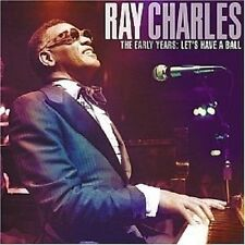 THE EARLY YEARS - Let's Have A Ball - RAY CHARLES  (CD, 2004)  BRAND NEW!