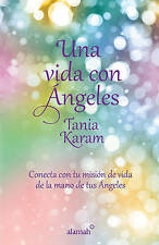 NEW Una vida con ángeles (Spanish Edition) by Tania Karam