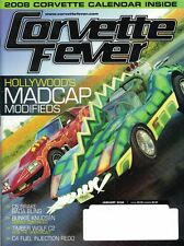 Corvette Fever Magazine Jan 2008 Issue Hollywood's MADCAP Modifieds Cover