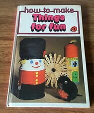 HOW TO MAKE THINGS FOR FUN Vintage Ladybird Book Series 633 Matt Cover 40p Price