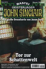 JOHN SINCLAIR ROMAN Nr. 2012 - Tor zur Schattenwelt - Jason Dark NEU