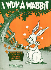 I WUV A WABBIT Music Sheet-1945-MILTON BERLE/Drake-Barbelle RABBIT/BUNNY-Easter