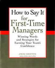 How To Say It for First-Time Managers: Winning Words and Strategies for Earning