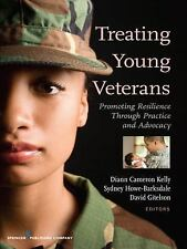 Treating Young Veterans Promoting Resilience Through Practice And Advocacy