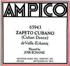 AMPICO (New ReCut) ZAPETO CUBANO (Cuban Dance) Echaniz 65943 Player Piano Roll