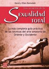 Los Secretos de la Sexualidad Total (Spanish Edition) ( Ramsdale, David y Ellen