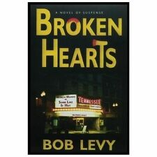 "Broken Hearts signed "" MY Best Always  Bob Levy"" 2000 1st ed."