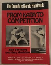 From Kata to Competition Karate Book Gary Goldstein, Alex Sternberg Shotokan NEW