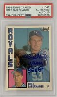 1984 TOPPS TRADED Bret Saberhagen AUTO ROOKIE RC #104T PSA DNA With 10 CENTERED