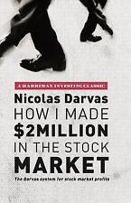 How I Made $2 Million in the Stock Market: The Darvas System for Stock Market Pr