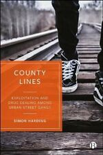County Lines Exploitation and Drug Dealing among Urban Street G... 9781529203080