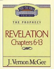 TTB Revelation II chapters 6-13 (Thru the Bible Commentary)