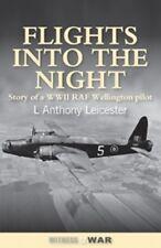 Flights into the Night Reminiscences of a World War II RAF Wellington pilot book