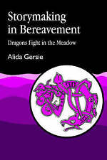 Storymaking in Bereavement: Dragons Fight in the Meadow-ExLibrary