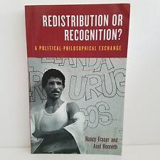 Redistribution or Recognition? A Political Philosophical Exchange Nancy Fraser