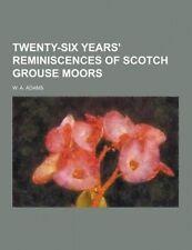 USED (LN) Twenty-Six Years' Reminiscences of Scotch Grouse Moors by W. a. Adams