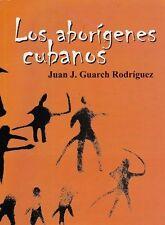 LOS ABORIGENES CUBANOS Archaeology Taino Cuban Aboriginal Indian Cuba