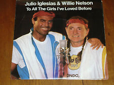 "JULIO IGLESIAS / WILLIE NELSON *RARE 7"" 45 ' TO ALL THE GIRLS... ' 1984 VGC+"
