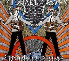 Orchids and Violence by Michael Daves (2 CDs, 2016) BRAND NEW