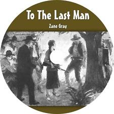 To The Last Man, Zane Grey Frontier Families Feud Action Audiobook on 1 MP3 CD