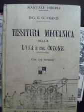 1911 - MANUALE HOEPLI - TESSITURA MECCANICA 1° EDIZIONE