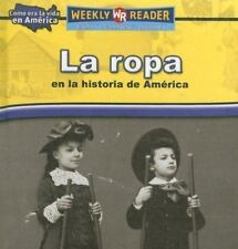 La Ropa En La Historia De America/Clothing in American History (Como Era La Vida