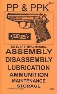 WALTHER PP & PPK DO EVERYTHING MANUAL   ASSEMBLY  DISASSEMBLY  CARE  BOOK    NEW