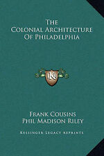 NEW The Colonial Architecture Of Philadelphia by Frank Cousins
