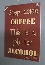 Coffee Step Aside Sign - Bar Pub Cafe Restaurant Diner Barista Food Kitchen Wine