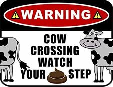 """Warning Cow Crossing Watch Your Step"" Laminated Funny Sign"