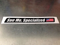"""""""Sue Me, Specialized"""" Specialized Bicycle Sticker one less specialized"""