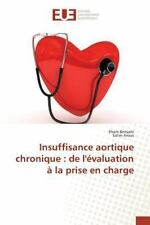Insuffisance Aortique Chronique : De l'Evaluation a la Prise en Charge by...