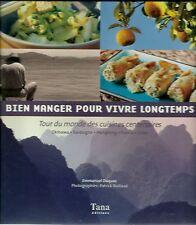 BIEN MANGER POUR VIVRE LONGTEMPS - TOUR DU MONDE DES CUISINES CENTENAIRES - NEUF