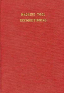MACHINE TOOL RECONDITIONING  Edward F Connelly MANUAL