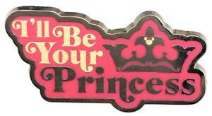 2016 Disney I'll be your Princess Pink Pin N6