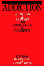 Very Good, Addiction: Questions and Answers for Counsellors and Therapists, Read