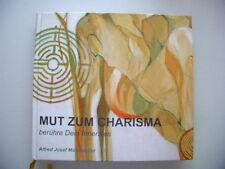 Mut zum Charisma berühre Dein Innerstes 1. Auflage 2007