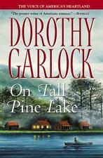 On Tall Pine Lake by Dorothy Garlock (2007, Trade Paperback-m) Novel