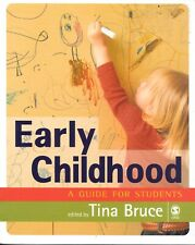 EARLY CHILDHOOD - A GUIDE FOR STUDENTS BY TINA BRUCE