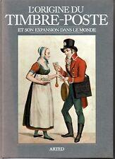 L ORIGINE DU TIMBRE POSTE ET ON EXPANION DANS LE MONDE     beau livre